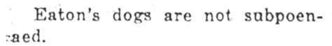 John Redmond's humorous quip in the middle of a long list of subpoenaed witnesses in the January 8, 1926 Dialy Republican.
