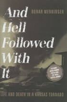 And Hell Followed With It by Bonar Menninger